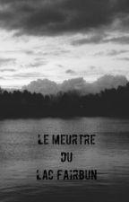 Le meurtre du lac Fairbun by AudreyGaudettexo