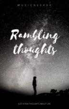 Rambling Thoughts by musicgeek04