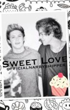 Sweet Love [Narry] ON HOLD by allnarrythings