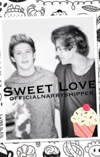 Sweet Love [Narry] ON HOLD