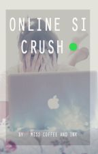 Online Si Crush [One Shot] by misscoffeeandink