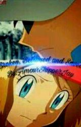 Broken, Betrayed and Saved by AmourShipperJay