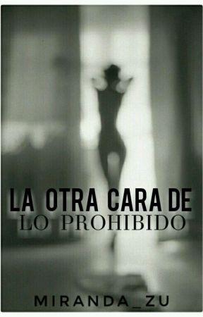 LA OTRA CARA DE LO PROHIBIDO by Mrs_Witchcraft