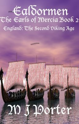 Ealdormen (The Earls of Mercia Book 2 Anglo-Saxon England)