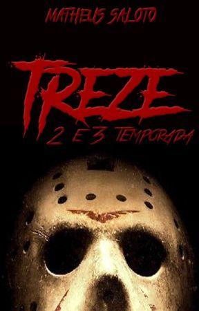 TREZE (2ª e 3ª Temporada) by MahSaloto