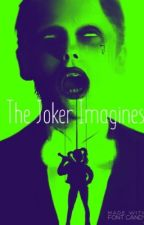 The Joker (One-Shots/Imagines)® by ANBANB