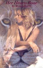 Her Hearts Roar  (Dinah/You)  by MermaidRose97