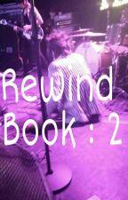 Rewind : book 2  by BrendonUrieStalker