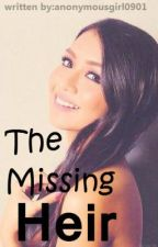 The Missing Heir - Kathniel FF. by anonymousgirl0901
