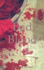 Bad Blood by AngelNatari