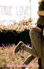 True Love Never Dies by iNvAliD_wOnDeRinGs
