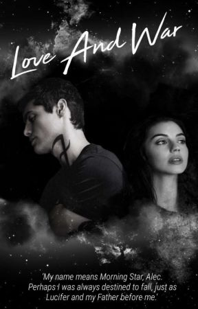 Love and War 》Alec Lightwood (Smokescreen Sequel) by UpInFlames_