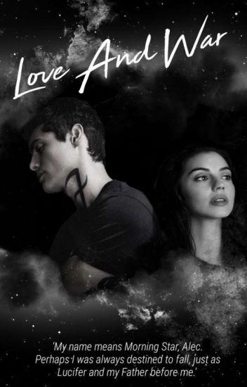 Love and War 》Alec Lightwood (Smokescreen Sequel)