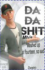 DaDaShit || MB/S by Dashi-