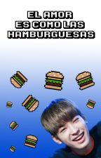 El amor es como las hamburguesas 《Meanie》 by lucia0812