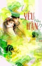LÀ YÊU HAY HẬN- LINH HY by tranminhchauxd