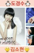 Iam LOVE with ANGEL 🕊 (END) by Kyungsohyunn