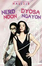nerd noon dyosa na ngayon by mau1219