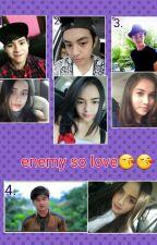 enemy so love😚😚 by Sherilmhr