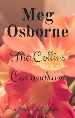 The Collins Conundrum - A Pride and Prejudice Variation by megosbornewrites