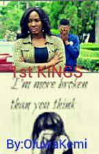1st KINGS by OKaaayJ