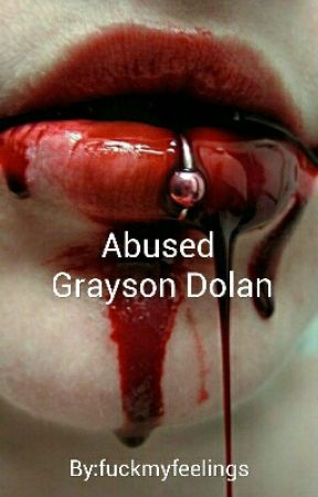 Abused | Grayson  Dolan  by fuckmyfeelings