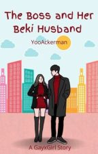 The Boss and Her Beki Husband by YooAckerman