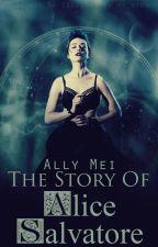 The story of Alice Salvatore (The vampire diaries) by xxsungjae
