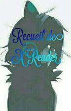 Recueil de X Reader by Akiradashi_