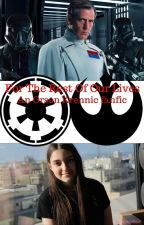 For The Rest Of Our Lives // an Orson Krennic fanfic by r5ftclifford