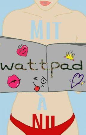 Wattpad mit à nu . by passionsbooks