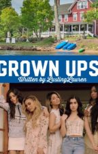 Grown Ups by LustingLauren