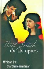 MaNan - Until Death do Us apart  by StarShineSamthaan