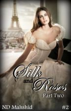 Silk and Roses (Part Two) / Removed by NDMahshid