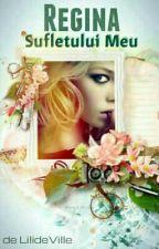 Regina sufletului meu by LilideVille