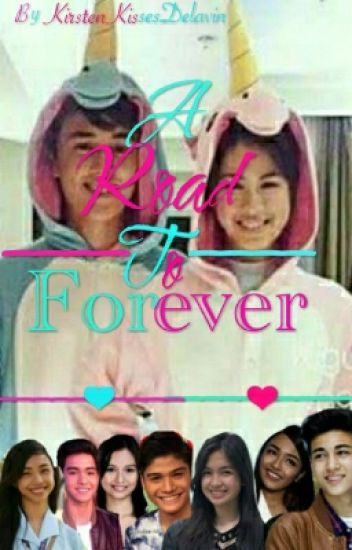 A Road To Forever(A Kissward Inspired Story: Taglish)