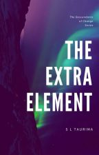 The Extra Element by saritataurima