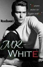 Possessing Mr.White(boyxboy) *Under Editing* by MeandDiamond