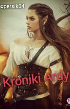 Kroniki Ardy  by Knopersik04