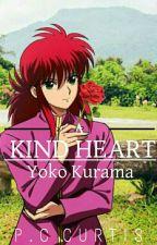 A Kind Heart ⇁ Yoko Kurama by DiscerningCurtis