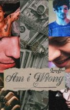 Am I Wrong AU (Larry Stylinson) by larrytura