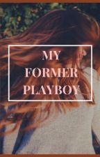My Former Playboy by Nic_Lachowski