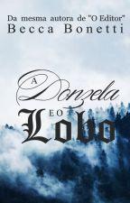 A Donzela e o Lobo by BeccaBonetti
