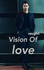 Vision Of Love [BILLIONAIRE] by ideologi