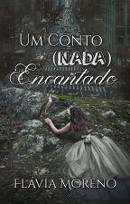 Um Conto (NADA) Encantado [CONCLUÍDA] by Kailandra123