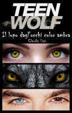 Il lupo dagl'occhi color ambra by ClaudiaSissi