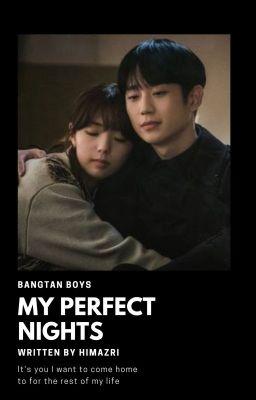 Đọc truyện 「My perfect nights」BTS