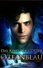 Das Kind der Götter - Ozeanblau by the_world_in_books
