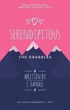 SERENDIPITOUS: The Drabbles (AMACon Season Four) by thejraphaelwrites