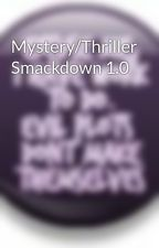 Mystery/Thriller Smackdown 1.0 by SimpleDeduction